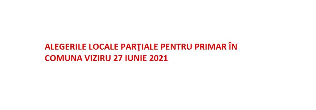 ALEGERI LOCALE PARTIALE PENTRU PRIMAR IN COMUNA VIZIRU 27 IUNIE 2021